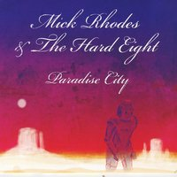 Mick Rhodes and the Hard Eight | Paradise City
