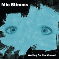 Mic Stimms | Waiting For The Moment