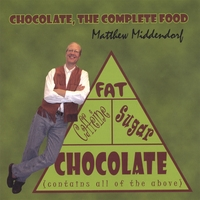 Matthew Middendorf | Chocolate, The Complete Food