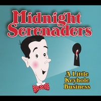 Midnight Serenaders | A Little Keyhole Business