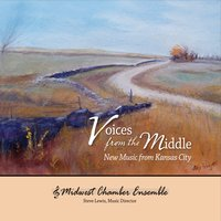 Midwest Chamber Ensemble | Voices from the Middle: New Music from Kansas City