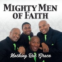 Mighty Men of Faith | Nothing but Grace