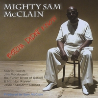 Mighty Sam McClain | Betcha Didn't Know