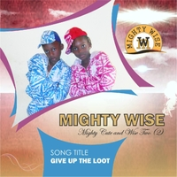 Mighty Wise: Give Up the Loot