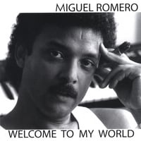 Miguel Romero: Welcome To My World