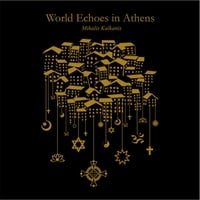 Mihalis Kalkanis | World Echoes in Athens