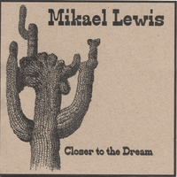Mikael Lewis | Closer to the Dream