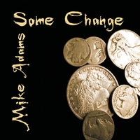 Mike Adams | Some Change