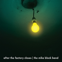 The Mike Block Band | After the Factory Closes