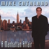 MIKE CATALANO: A Manhattan Affair