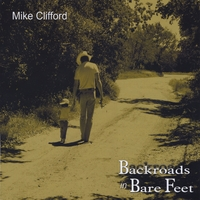 Mike Clifford | Backroads In Bare Feet