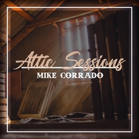 Mike Corrado | Attic Sessions (Acoustic)