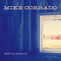 Mike Corrado | What You Work For (EP)