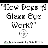 Mike Craver | How Does a Glass Eye Work?
