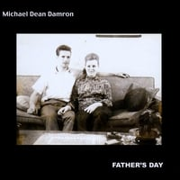 Michael Dean Damron | Father's Day