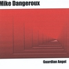 Mike Dangeroux: Guardian Angel