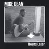 Mike Dean: Hours Later