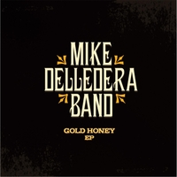 Mike Delledera Band | Gold Honey EP