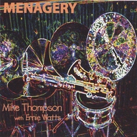 Menagery, the Debut Album by Mike Thompson with Ernie Watts