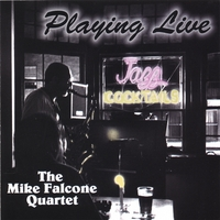 The Mike Falcone Quartet | Playing Live