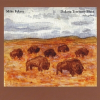 Mike Fekete: Dakota Territory Blues