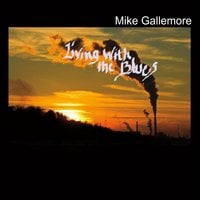 Mike Gallemore | Living with the Blues