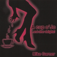 Mike Garner | A Cup o' Jo...and other delights!