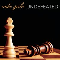 Mike Geiler | Undefeated