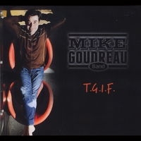 Mike Goudreau Band | T.G.I.F.