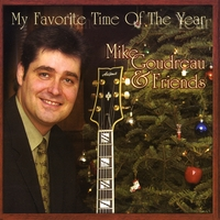Mike Goudreau & Friends | My Favorite Time of the Year