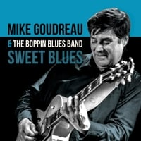 Mike Goudreau & the Boppin Blues Band | Sweet Blues