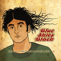 Mike Grosshandler | Blue Skies Black
