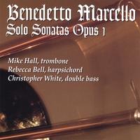 Mike Hall | Benedetto Marcello Solo Sonatas Opus 1 compact disc