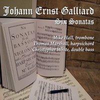 Mike Hall | Johann Ernst Galliard Six Sonatas