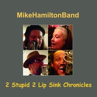 Mikehamiltonband | 2 Stupid 2 Lip Sink Chronicles