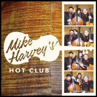 Mike Harvey's Hot Club | Mike Harvey's Hot Club