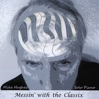 Mike Hughes | Messin' with the Classix