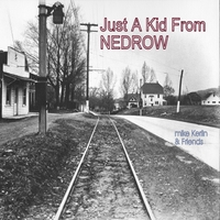 Mike Kerlin | Just a Kid from Nedrow