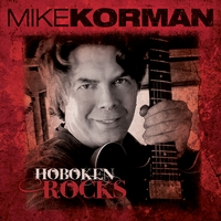 Mike Korman: Hoboken Rocks