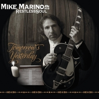 Mike Marino & His Restless Soul | Tomorrow's Yesterday