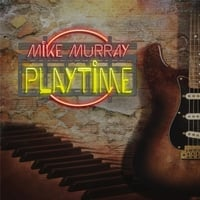 Mike Murray | Playtime