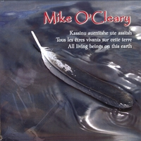 MIKE O'CLEARY: Kassinu auenitshe ute assitsh (All living beings on this earth)