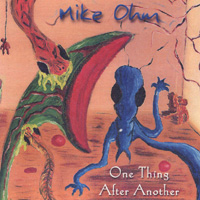 Mike Ohm | One Thing After Another