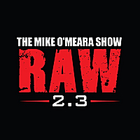 The Mike O'Meara Show | RAW 2.0: Episode 3