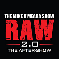 The Mike O'Meara Show | Raw 2.0: The After-Show