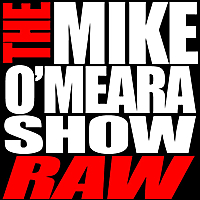 The Mike O'Meara Show | Raw, Vol. 3