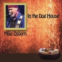 Mike Osborn | In the Dog House