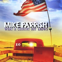 Mike Parrish: What a Country Boy Knows