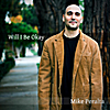 Mike Peralta: Will I Be Okay