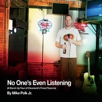 Mike Polk Jr. | No One's Even Listening